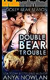 Double Bear Trouble: Werebear BBW Menage Romance (Hockey Bear Season Book 1)
