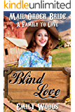 Mail Order Bride: Blind Love (A Family to Love Book 1)