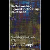 Rattenvoeding: Gewichtsbeheersing en conditie: Vertaling: Marina de Lelij (The Scuttling Gourmet Book 4)