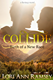 Collide: Birth of a New Race: a Fantasy Novel