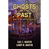 Ghosts of the Past (Wasteland Marshals Book 3)
