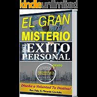 EL GRAN MISTERIO DEL ÉXITO PERSONAL: Diseña a Voluntad Tu Destino!