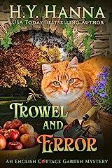 Trowel and Error (English Cottage Garden Mysteries ~ Book 4) (The English Cottage Garden Mysteries) Kindle Edition