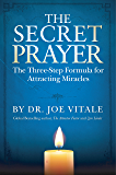 The Secret Prayer: The Three-Step Formula for Attracting Miracles