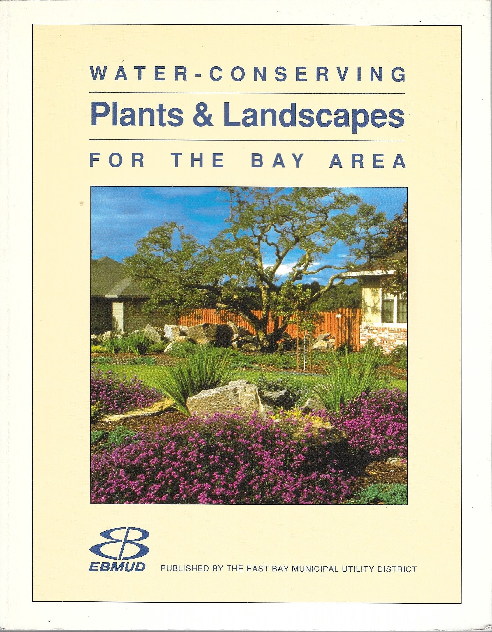 Water Conserving Plants Landscapes For The Bay Area Linda