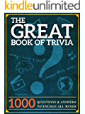The Great Book of Trivia: 1000 Questions and Answers to Engage all Minds.