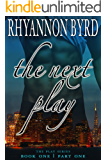 The Next Play: Part One