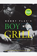 Bobby Flay's Boy Meets Grill: With More Than 125 Bold New Recipes Kindle Edition