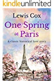 One Spring In Paris: A classic historical love story (Lewis Cox Classic Romances)