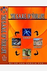 The G.A.M.E. of Your Life Kindle Edition