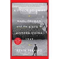 Force So Swift: Mao, Truman, and the Birth of Modern China, 1949