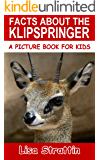 Facts About The Klipspringer (A Picture Book For Kids 86)