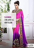 Saree Draping Style - Steps To Drape Sarees: Know About Different Styles of Wearing Saree - Saree Draping Tutorial by Sareez.com