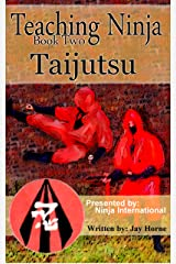 Teaching Ninja: Taijutsu Kindle Edition