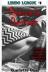 "Demonic Desires: or ""Doctor Q vs. Succubus"" (Libido League Book 8) Kindle Edition"