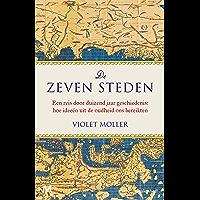 De zeven steden: Een reis door duizend jaar geschiedenis: hoe ideeën uit de oudheid ons bereikten