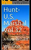 Hunt-U.S. Marshal Vol 32: A New Record
