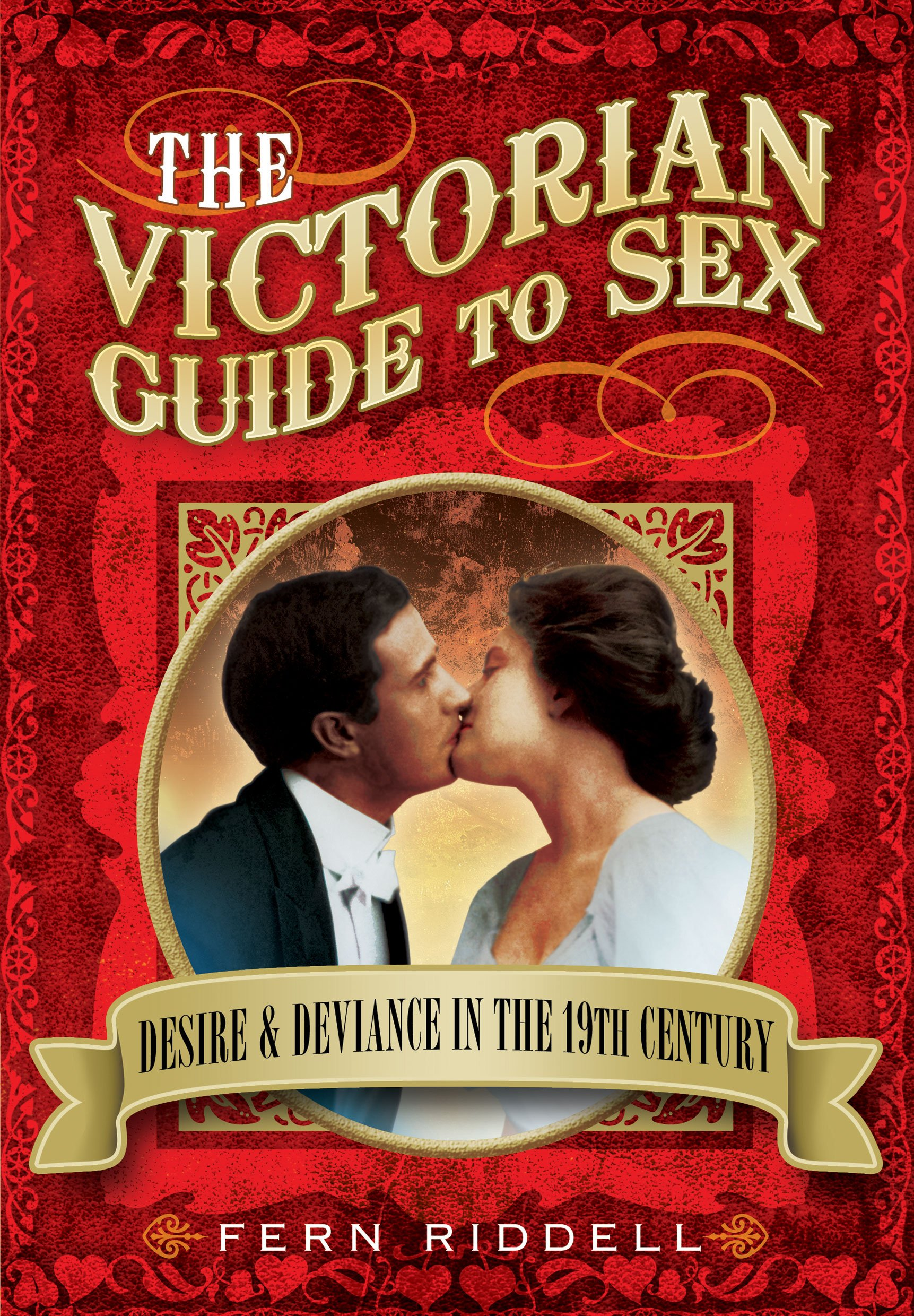 The Victorian Guide to Sex: Desire and deviance in the 19th century  Paperback – July 31, 2014