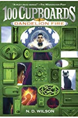 Dandelion Fire (100 Cupboards Book 2) (The 100 Cupboards) Kindle Edition