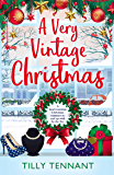 A Very Vintage Christmas: A heartwarming Christmas romance to curl up with by the fire (An Unforgettable Christmas Book 1)