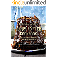 The Exclusive Harry Potter Cookbook – 30 Exquisite Recipes from Hogwarts: Delicious Meals for every Harry Potter…