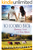 No Looking Back (Bindarra Creek A Town Reborn Book 3)