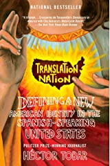 Translation Nation: Defining a New American Identity in the Spanish-Speaking United States Paperback