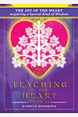 The Joy of the Heart: Acquiring a Special Kind of Wisdom (The Teaching of the Heart Book 11) Kindle Edition