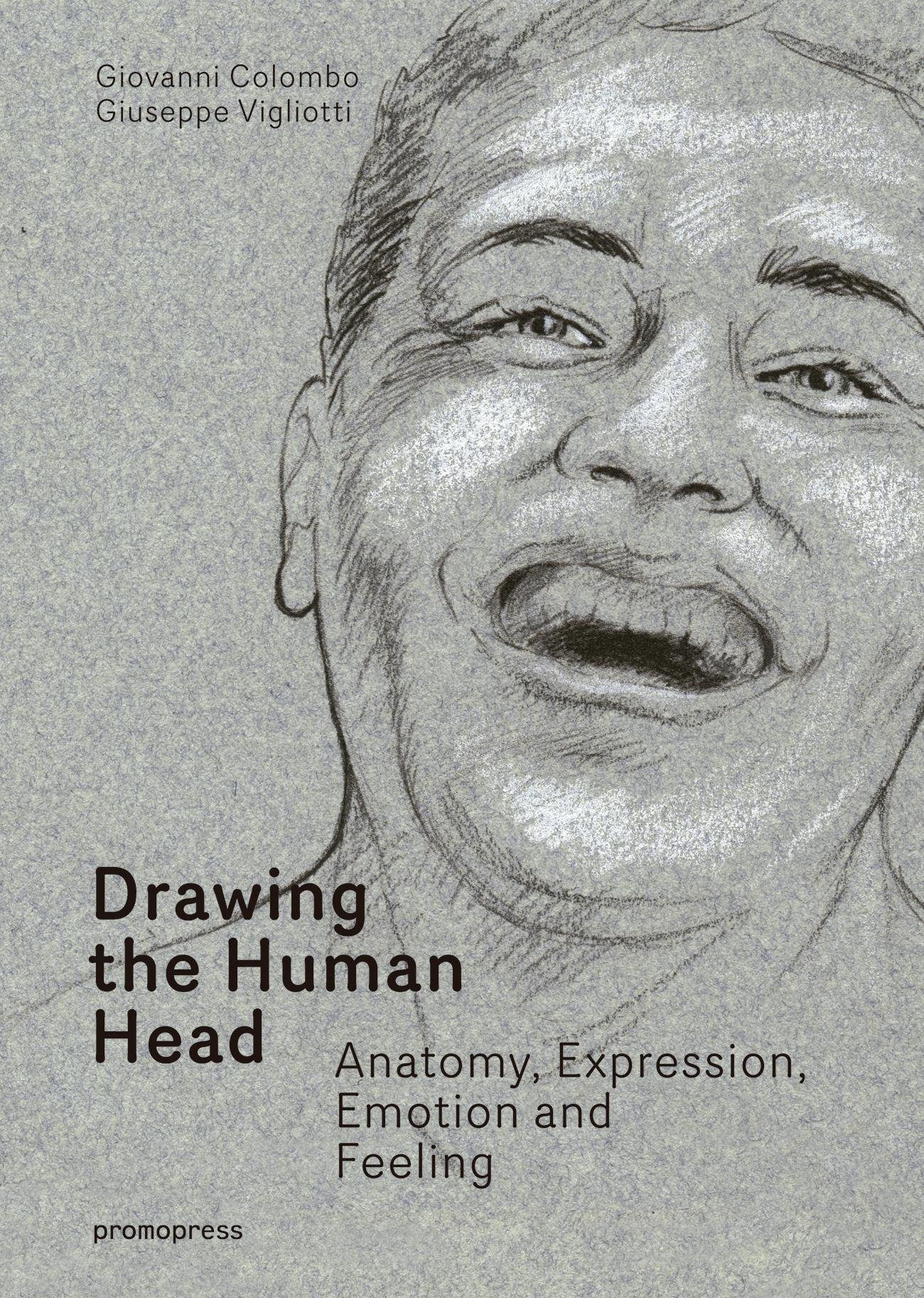 Drawing the Human Head: Anatomy, Expressions, Emotions and Feelings ...