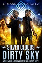 Silver Clouds Dirty Sky A Montague and Strong Detective Novel (Montague & Strong Case Files Book 4) Kindle Edition