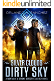 Silver Clouds Dirty Sky A Montague and Strong Detective Novel (Montague & Strong Case Files Book 4)
