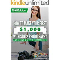 How to Make Your First $1,000 with Stock Photography: And Become a Better Photographer book cover