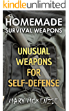 Homemade Survival Weapons: Unusual Weapons for Self-Defense
