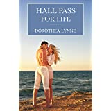 Hall Pass For Life: A steamy tale of overcoming pain & finding romance
