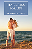 Hall Pass For Life: A steamy tale of overcoming pain & finding romance (English Edition)