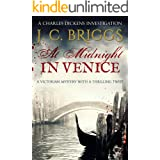 At Midnight In Venice: A Victorian mystery with a thrilling twist (Charles Dickens Investigations Book 5)
