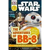 DK Readers L2: Star Wars: The Adventures of BB-8: Discover BB-8's Secret Mission (DK Readers Level 2)