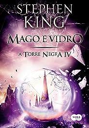 Mago e vidro (A Torre Negra Livro 4)