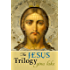 The Jesus Trilogy: Choice and Will/Love and Surrender/Beliefs, Emotions, and the Creation of Reality