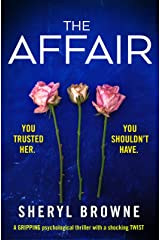 The Affair: A gripping psychological thriller with a shocking twist Kindle Edition