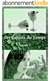Les Calices du Temps - Episode 2 : Malandrin