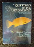 Reef Fishes of the Sea of Cortez: Rocky Shore Fishes of the Gulf of California