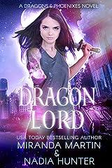 Dragon Lord (Dragons & Phoenixes Book 1) Kindle Edition