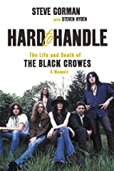 Hard to Handle: The Life and Death of the Black Crowes--A Memoir Kindle Edition