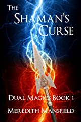 The Shaman's Curse (Dual Magics Book 1) Kindle Edition