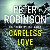 Careless Love: DCI Banks Mystery, Book 25