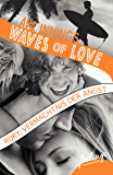 Waves of Love - Rory: Vermächtnis der Angst: Roman