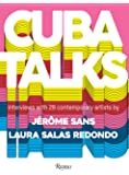 Cuba Talks: Interviews with 28 Contemporary Artists