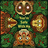 You're Safe With Me (Lantana Global Picture Books)