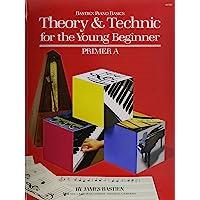 Theory & Technic Young Beginner Primer A (Bastien Piano Basics)